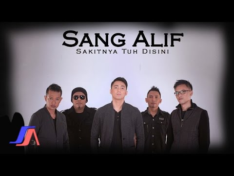 Sang Alif - Sakitnya Tuh Disini (Band Version) (Official Music Video)