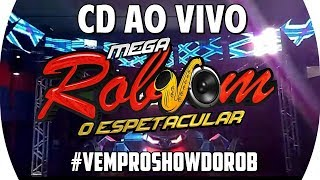 CD (AO VIVO) MEGA ROBSOM NO BRAGA SHOW NA CABANAGEM DJ'S XUXA & JUNIOR ELETRIZANTE 30/06/2018