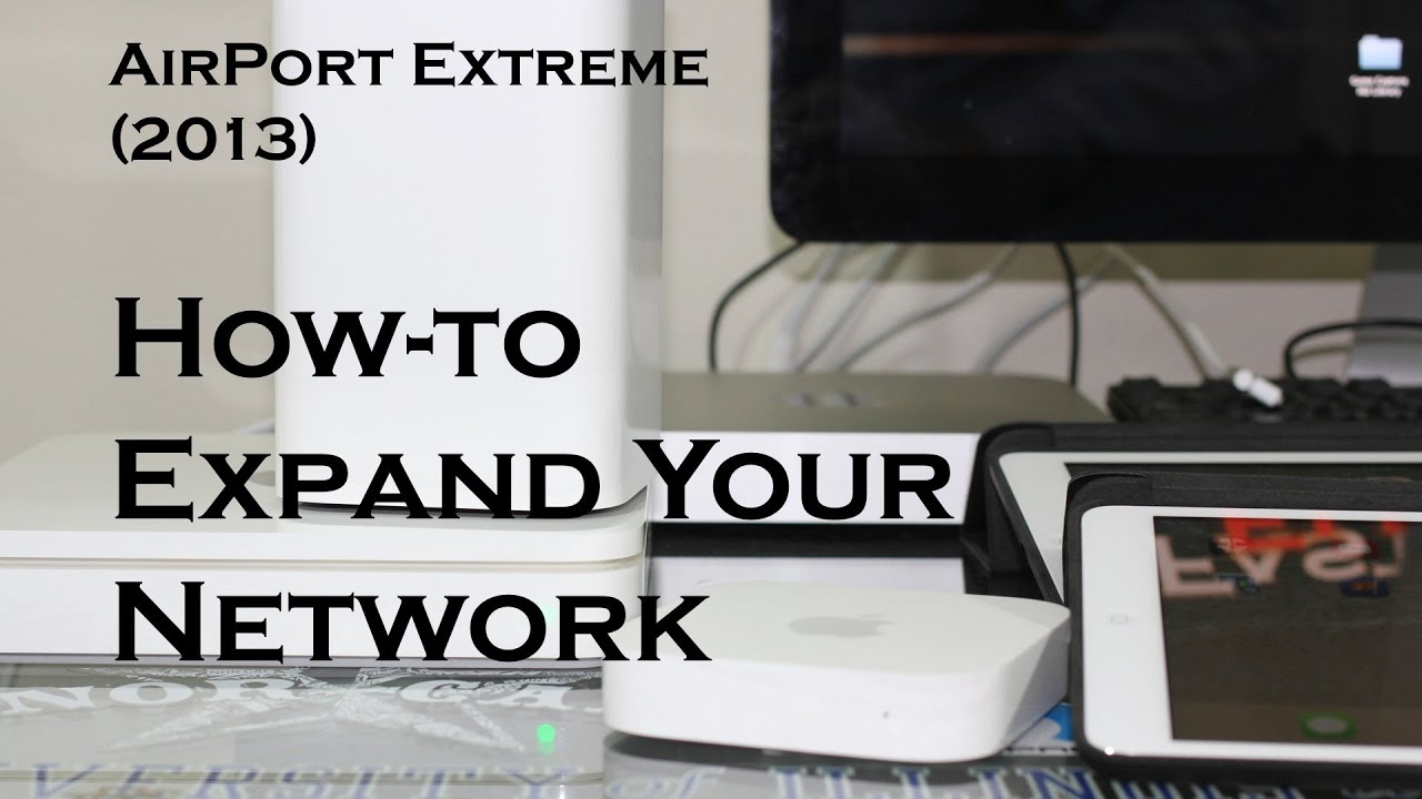 Apple AirPort Extreme (2013) - How-to Expand Your Network - YouTube
