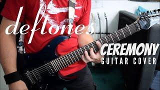 Deftones - Ceremony (Guitar Cover)