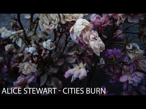 Alice Stewart - Cities Burn