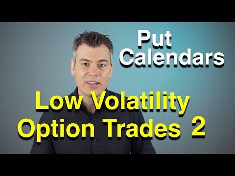 Low Volatility Option Trades Part 2  -  Put Calendars  -  Long Vega, Theta Positive