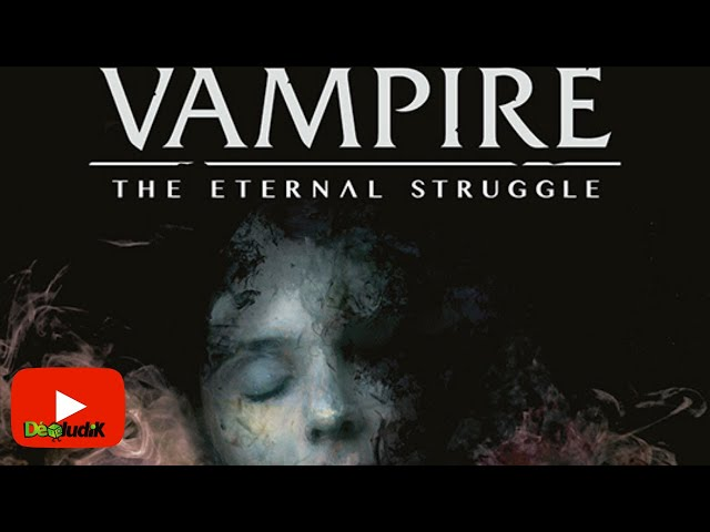 Vampire: The Eternal Struggle - 5ème édition - Unboxing et présentation- Events For Games