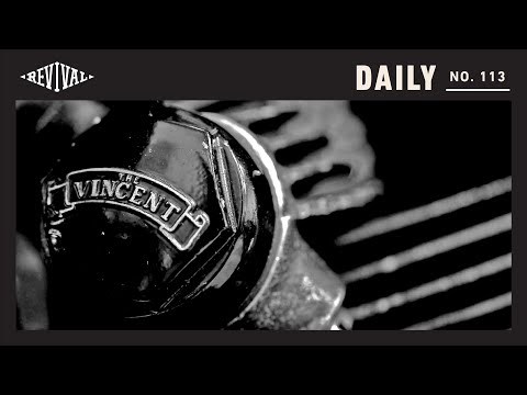 Revival's love for the Vincent Motorcycle Marque // Revival Daily 113