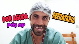 DOR AGUDA PÓS OP. REFRATÁRIA A OPIÓIDE... 3 COISAS QUE VOCÊ PRECISA SABER !! | Vídeo 107/365