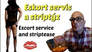 Eskort servis a striptýz, Escort service and striptease