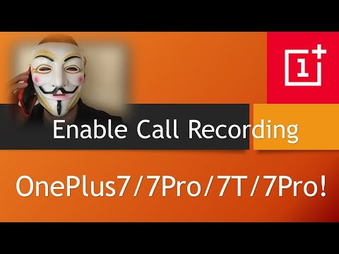 Enable Call Recording On The OnePlus7/7Pro/7T/7Pro!