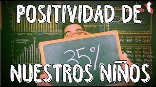 Positividad de nuestros niños ¿Cómo vamos Perú? 6 de Agosto