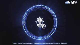 Tut Tut Child & Splitbreed - Groupies (Faustix Remix)