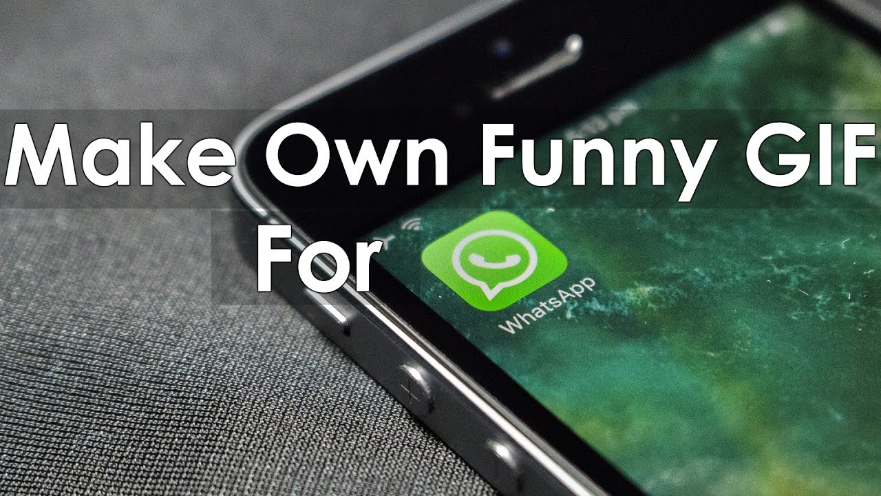 How To Make Own Funny Gif Image For Whatsapp 2017 Youtube