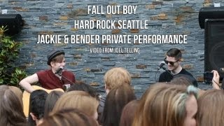 Fall Out Boy - Hard Rock Seattle - Jackie & Bender Private Performance