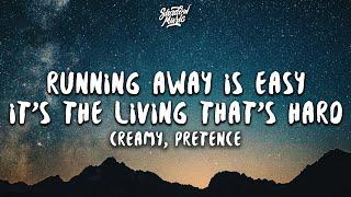 creamy - running away is easy, it's the living that's hard ft. pretence (Lyrics)