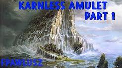 Modern - Karnless Amulet, Part 1