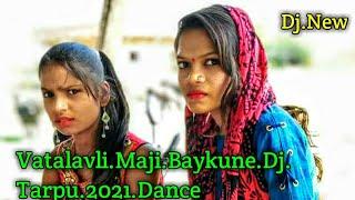 Vatalavli_Maji_Baykune_Dj_New_ Tarpu_2021_Dance