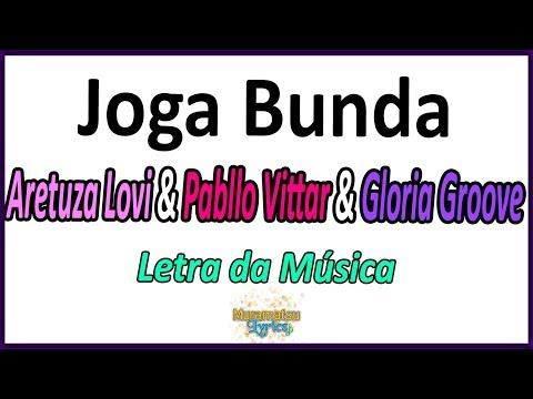 Aretuza Lovi & Pabllo Vittar & Gloria Groove - Joga Bunda - Letra
