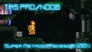 TAS Pro/Noob - Super Metroid Redesign 100%