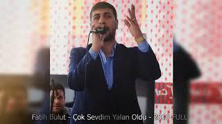 TÜRKİYE Fatih Bulut - Çok Sevdim Yalan Oldu (Official Video)