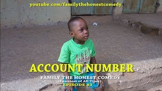 ACCOUNT NUMBER (Family The Honest Comedy)(Episode 83)
