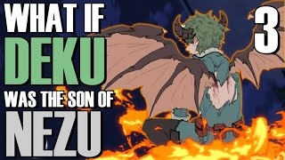 What if Deku was the Son of Nezu?(Part 3)