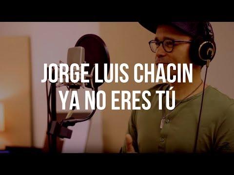 Jorge Luis Chacín - Ya No Eres Tu (El Cuentacanciones)