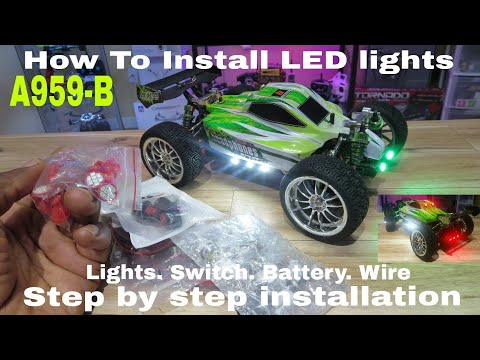 Wltoys A959-B - How To Install LED Lights Without A Kit. Step By Step