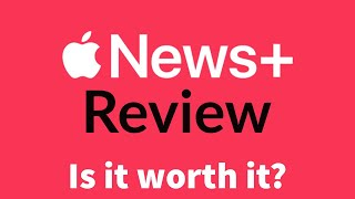 Apple News Plus is loaded with content - Review and first impressions