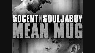 50 Cent & Soulja Boy - Mean Mug [OFFICIAL] +Mp3