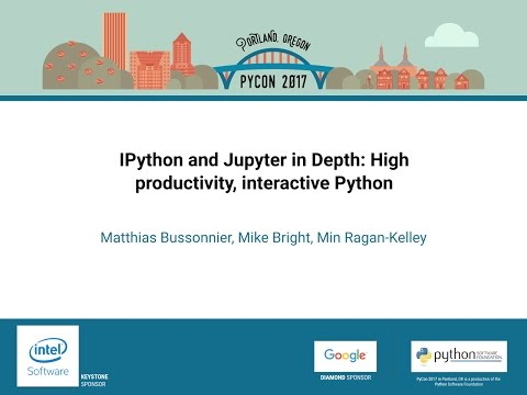 IPython and Jupyter in Depth: High productivity, interactive Python - PyCon 2017