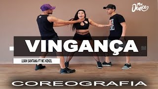 Vingança - Luan Santana ft. Mc Kekel (Coreografia) Mix Dance