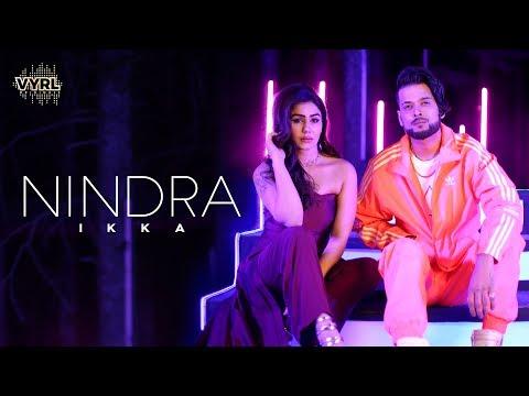 Ikka - Nindra (Official Music Video) | Kangna Sharma, The PropheC, Robby Singh | VYRLOriginals