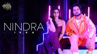 Ikka - Nindra (Official Video) | Kangna Sharma, The PropheC, Robby Singh | VYRL Originals
