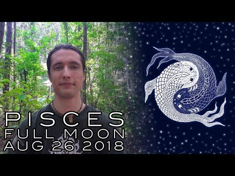 Pisces Full Moon Aug 26th 2018 - Creative Purpose, Direction & Societal Contribution Coming Together