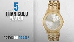 Top 10 Titan Gold Watch [2018]: Titan Analog Gold Dial Men's Watch - 1648YM02