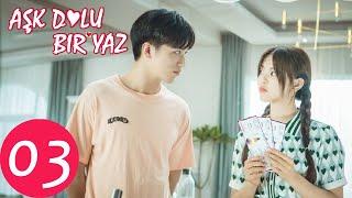 Aşk Dolu Bir Yaz 03 (Yang Chao Yue, Timmy Xu)  Midsummer Is Full of Love 仲夏满天心