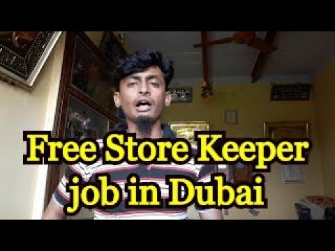 Job in Dubai 270, Free Employment Visa for Store Keeper in Dubai, SIT FULL NOW CLOSE