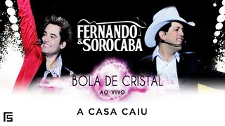 Fernando & Sorocaba - A Casa Caiu | DVD Bola de Cristal