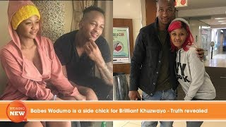 Babe Wodumo is a side chick for Brilliant Khuzwayo - Truth revealed