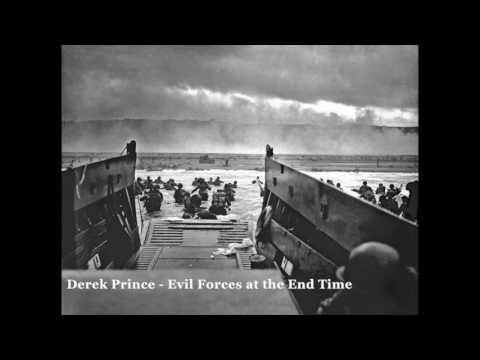 Derek Prince - Evil Forces At the End Time