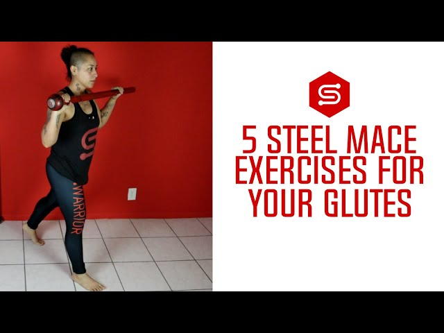 Steel Mace Exercises - 5 Exercises for stronger and sexier Glutes
