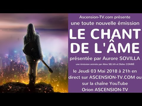 """[BANDE-ANNONCE] 1ère émission """"Le Chant de l'Âme"""" avec Aurore SOVILLA le 03/05/2018 à 21h"""