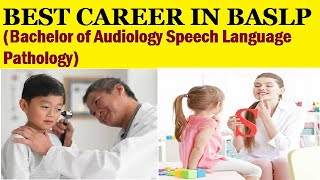 BASLP COURSE | Career as Audiologists | After 12th which medical course is best