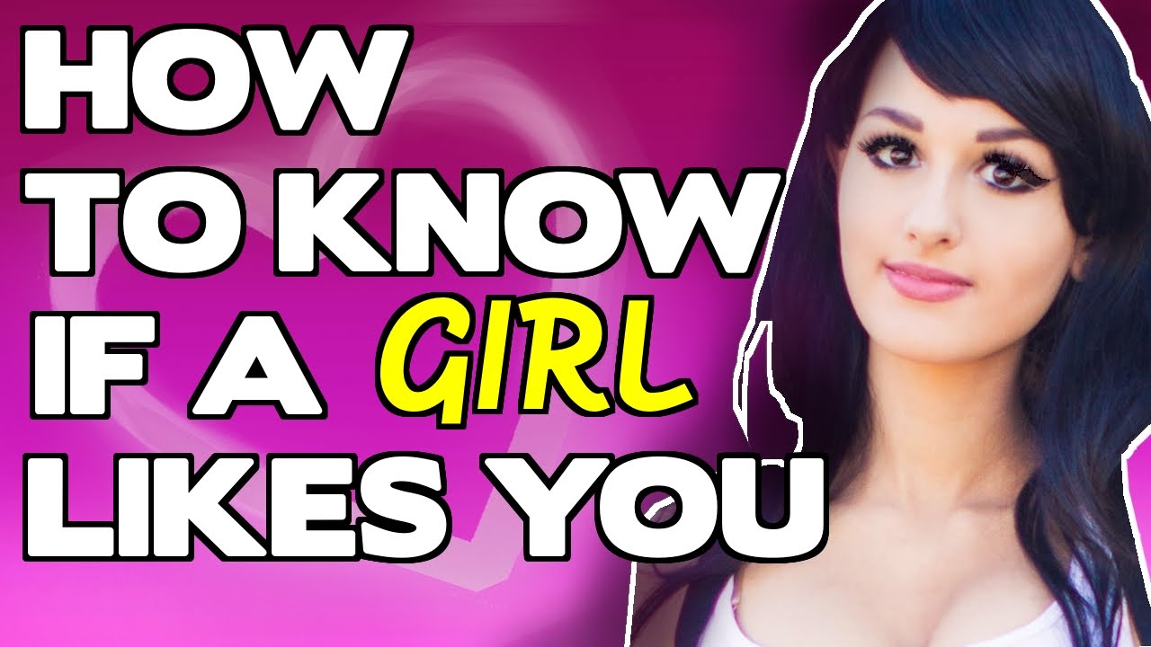 26 signs a girl likes you