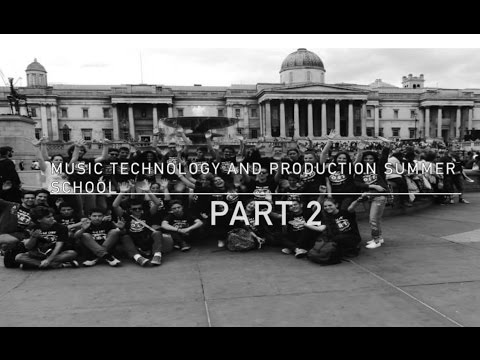 Music Technology and Production Summer School in London. (Part 2)
