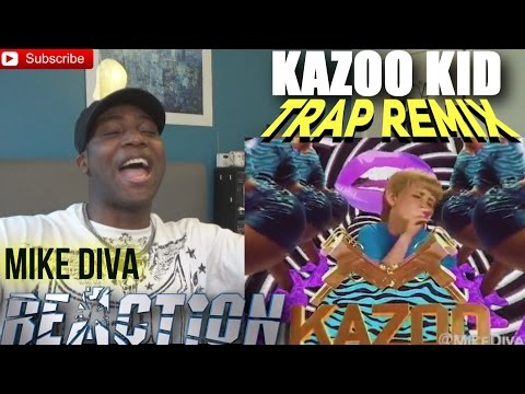 Kazoo Kid - Trap Remix - REACTION!