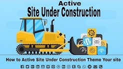 How to Active Site Under Construction theme Your Site 2019