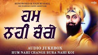 Hum Nahi Change Bura Nahi Koi | Shabad Gurbani Kirtan 2021 | Waheguru Simran | Most Popular Shabads