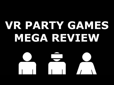 VR Party Games - Mega Review - Oculus Rift - HTC Vive