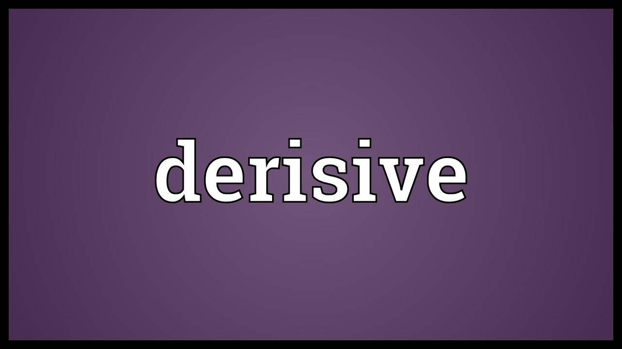 Derisive Meaning
