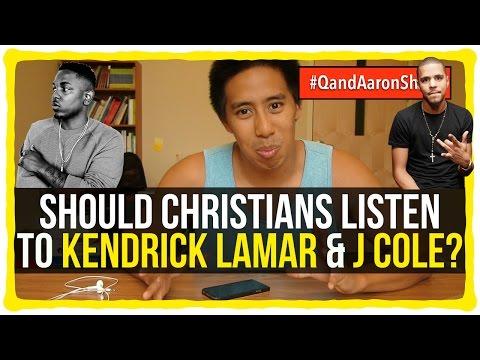 Should Christians listen to Kendrick Lamar and J Cole?
