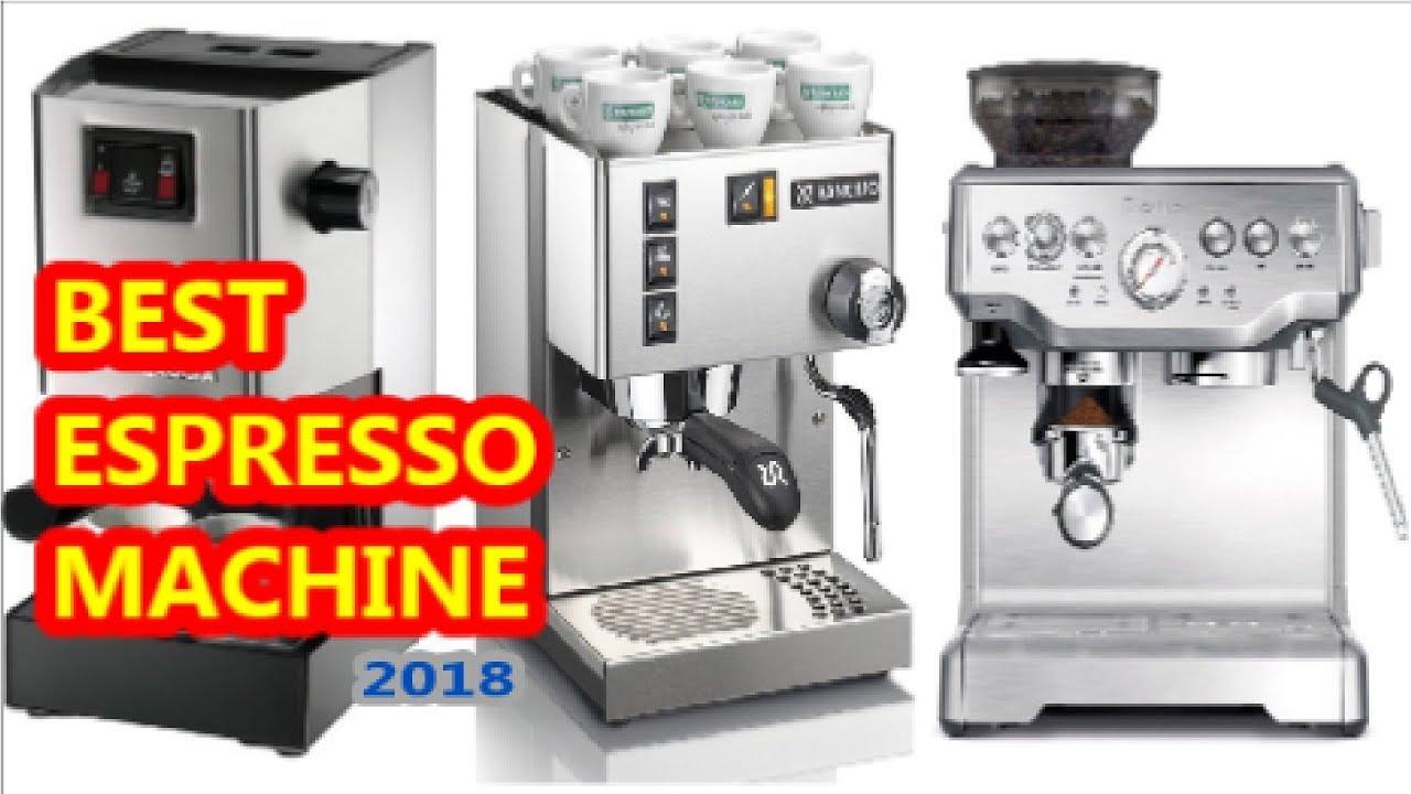 Top 5 Best Espresso Machines 2018 Youtube